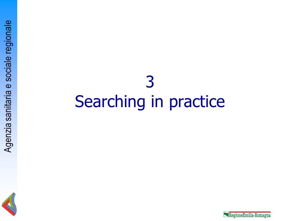 Agenzia sanitaria e sociale regionale 3 Searching in practice