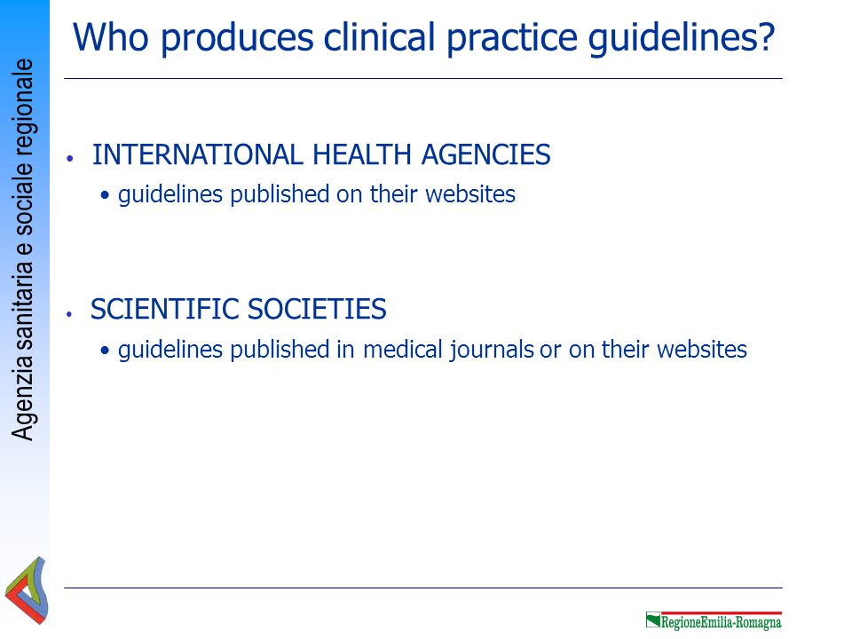 Agenzia sanitaria e sociale regionale The search method Main websites a guidelines database: NGC some guidelines websites: national health agencies: NICE, SIGN scientific societies: AAN, EFNS*, ILAE