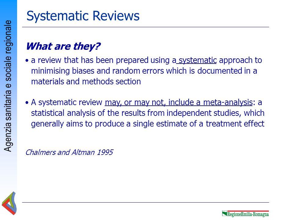 Agenzia sanitaria e sociale regionale Who produces Systematic Reviews.