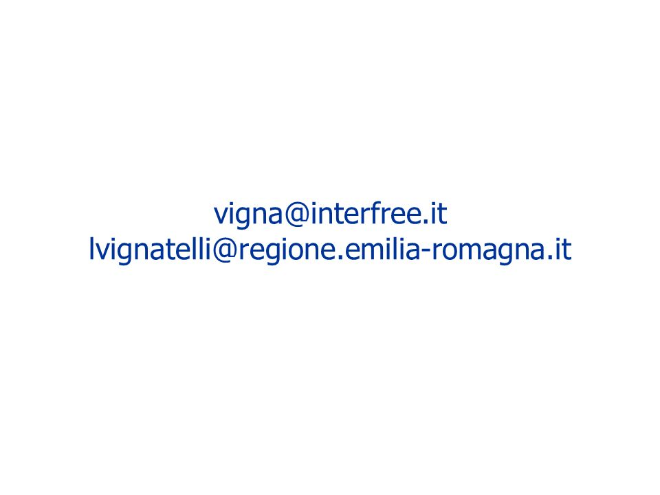 vigna@interfree.it lvignatelli@regione.emilia-romagna.it