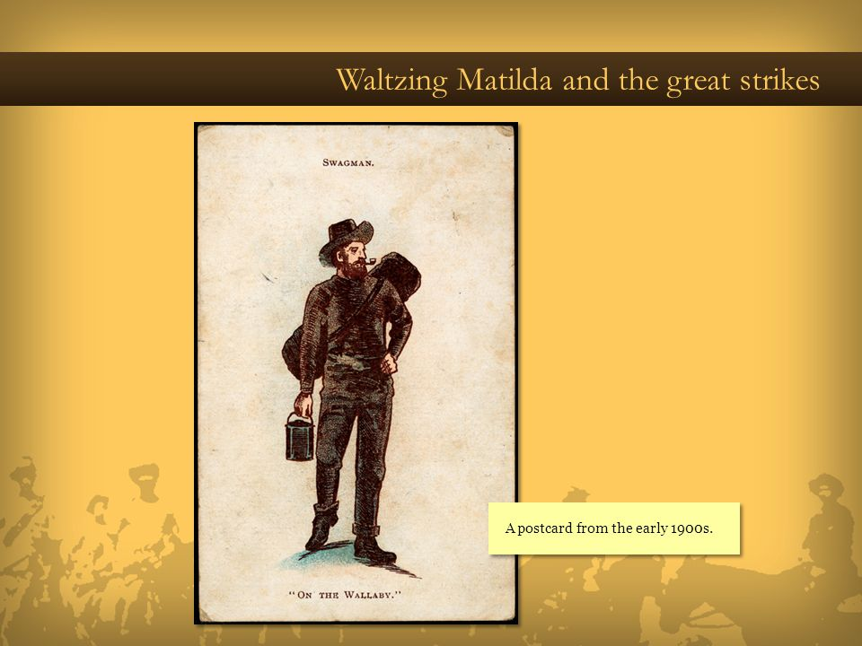 Waltzing Matilda and the great strikes A postcard from the early 1900s.