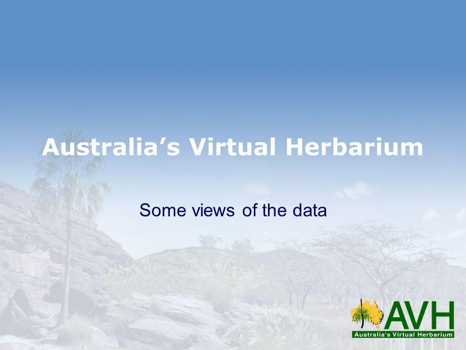 Australias Virtual Herbarium Some views of the data