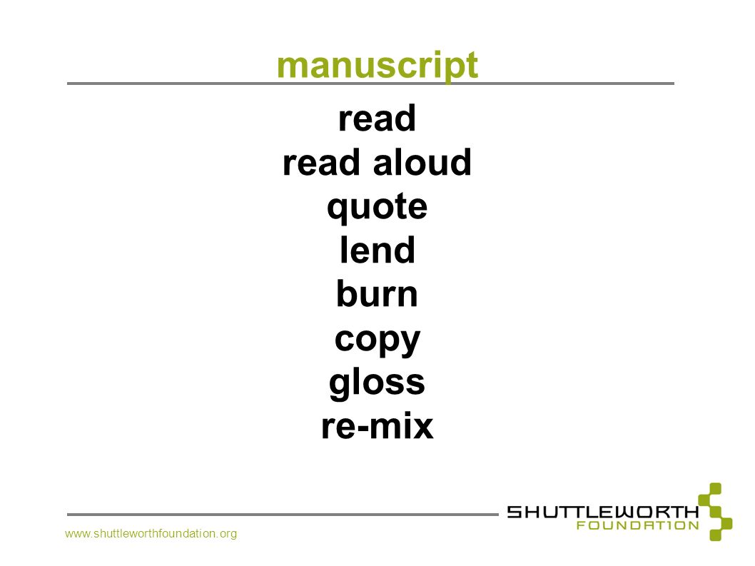 www.shuttleworthfoundation.org manuscript read read aloud quote lend burn copy gloss re-mix