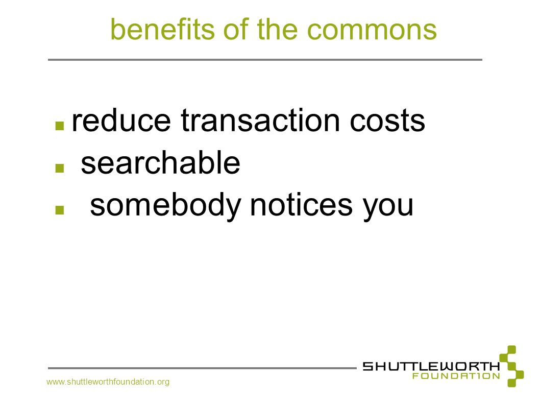 www.shuttleworthfoundation.org benefits of the commons reduce transaction costs searchable somebody notices you