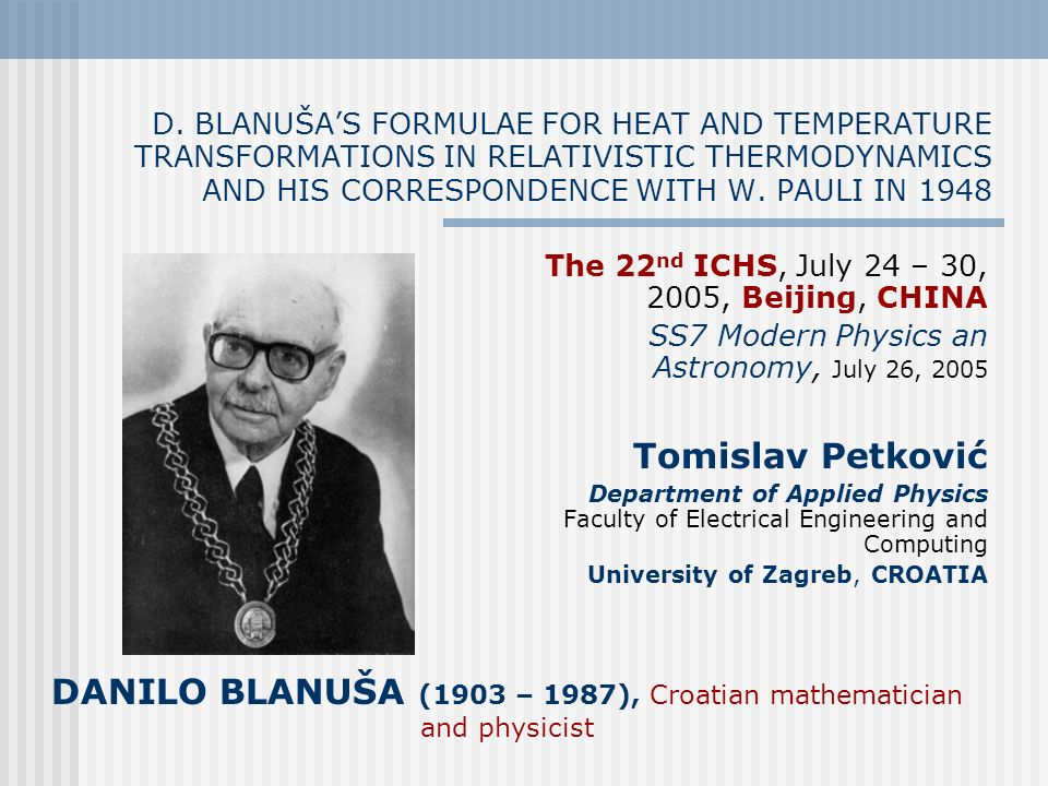 D. BLANUŠAS FORMULAE FOR HEAT AND TEMPERATURE TRANSFORMATIONS IN RELATIVISTIC THERMODYNAMICS AND HIS CORRESPONDENCE WITH W. PAULI IN 1948 The 22 nd IC