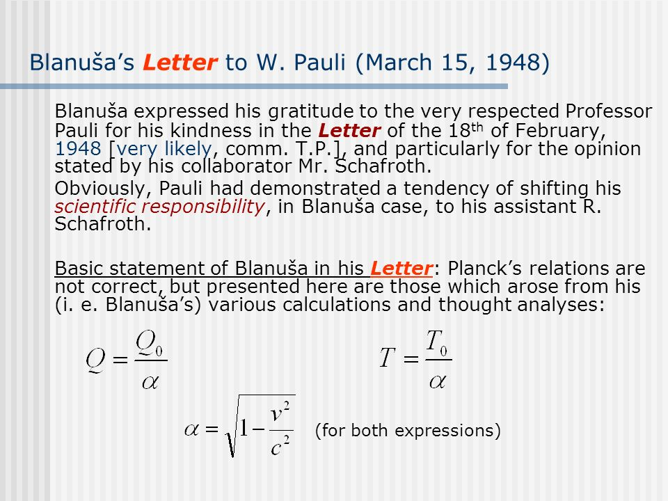 Blanušas Letter to W. Pauli (March 15, 1948) Blanuša expressed his gratitude to the very respected Professor Pauli for his kindness in the Letter of t