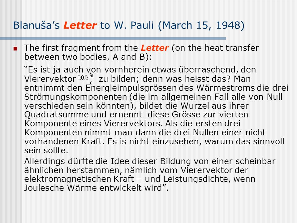 Blanušas Letter to W. Pauli (March 15, 1948) The first fragment from the Letter (on the heat transfer between two bodies, A and B): Es ist ja auch von