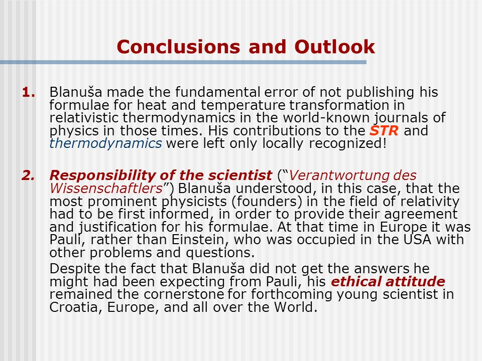 Conclusions and Outlook 1.Blanuša made the fundamental error of not publishing his formulae for heat and temperature transformation in relativistic th