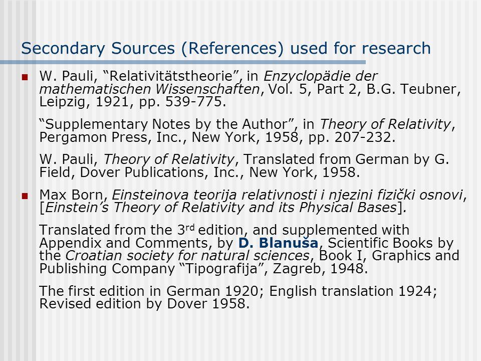 Secondary Sources (References) used for research W. Pauli, Relativitätstheorie, in Enzyclopädie der mathematischen Wissenschaften, Vol. 5, Part 2, B.G