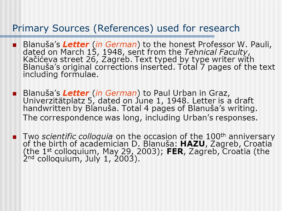 Primary Sources (References) used for research Blanušas Letter (in German) to the honest Professor W. Pauli, dated on March 15, 1948, sent from the Te