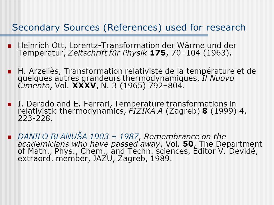 Secondary Sources (References) used for research Heinrich Ott, Lorentz-Transformation der Wärme und der Temperatur, Zeitschrift für Physik 175, 70–104