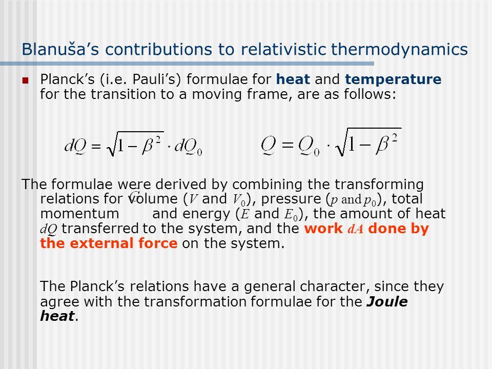 Blanušas contributions to relativistic thermodynamics Plancks (i.e. Paulis) formulae for heat and temperature for the transition to a moving frame, ar