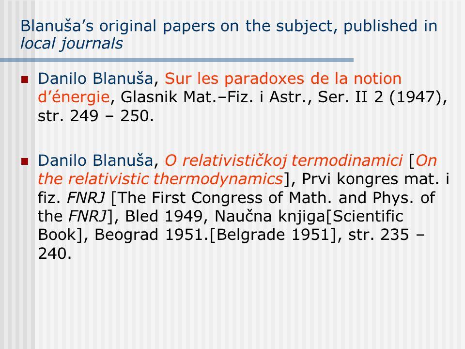 Blanušas original papers on the subject, published in local journals Danilo Blanuša, Sur les paradoxes de la notion dénergie, Glasnik Mat.–Fiz. i Astr