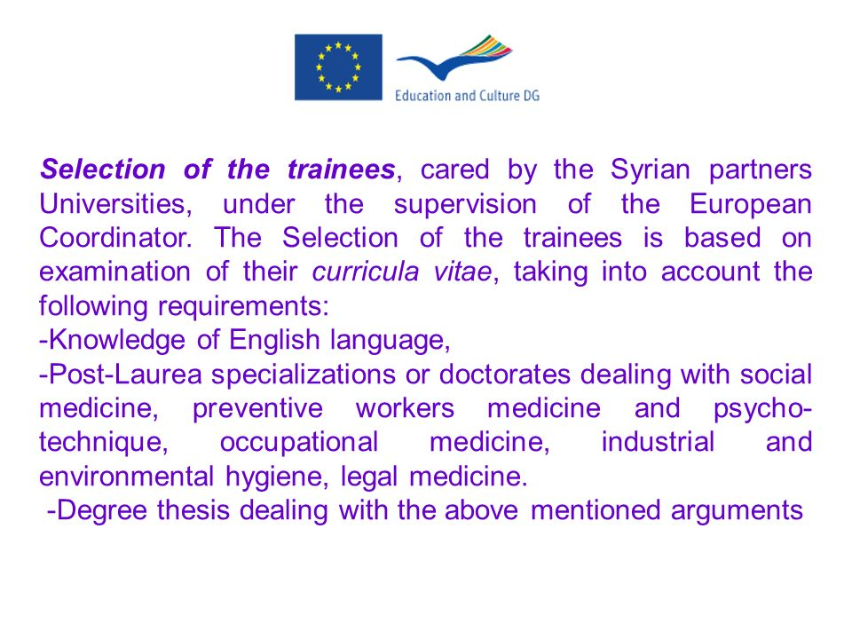 Selection of the trainees, cared by the Syrian partners Universities, under the supervision of the European Coordinator. The Selection of the trainees