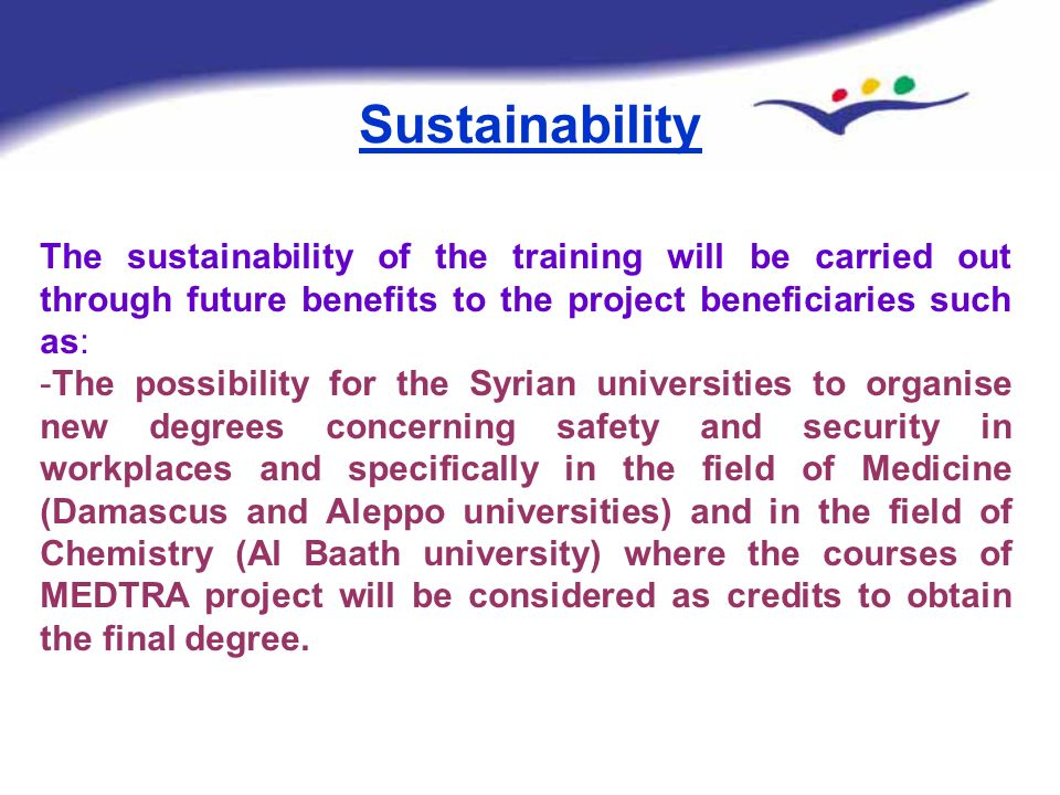 The sustainability of the training will be carried out through future benefits to the project beneficiaries such as: -The possibility for the Syrian u