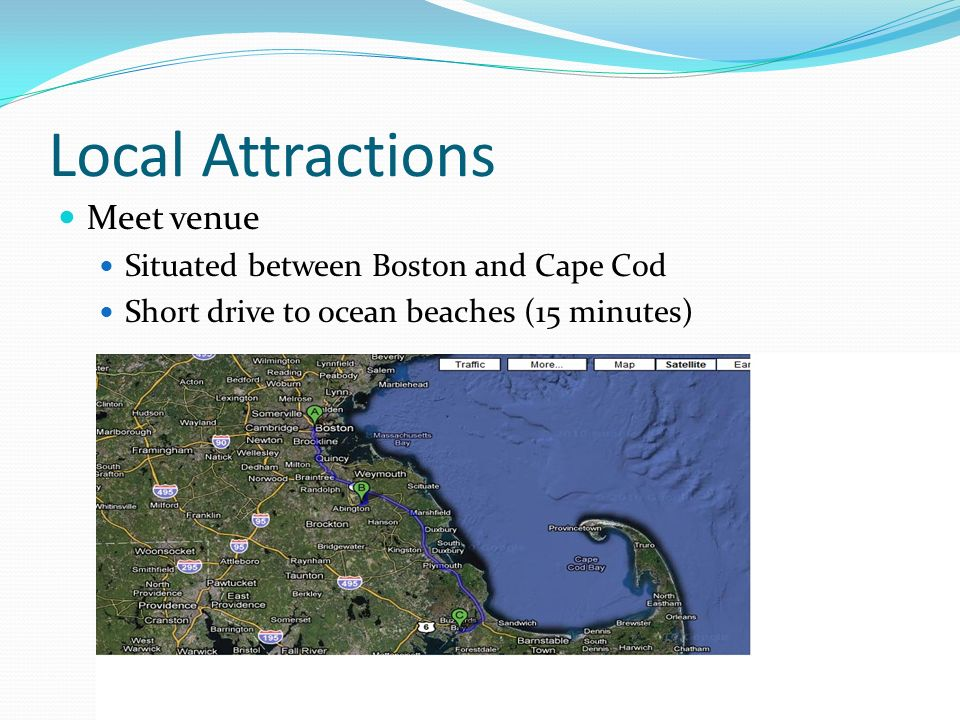 Local Attractions Meet venue Situated between Boston and Cape Cod Short drive to ocean beaches (15 minutes)