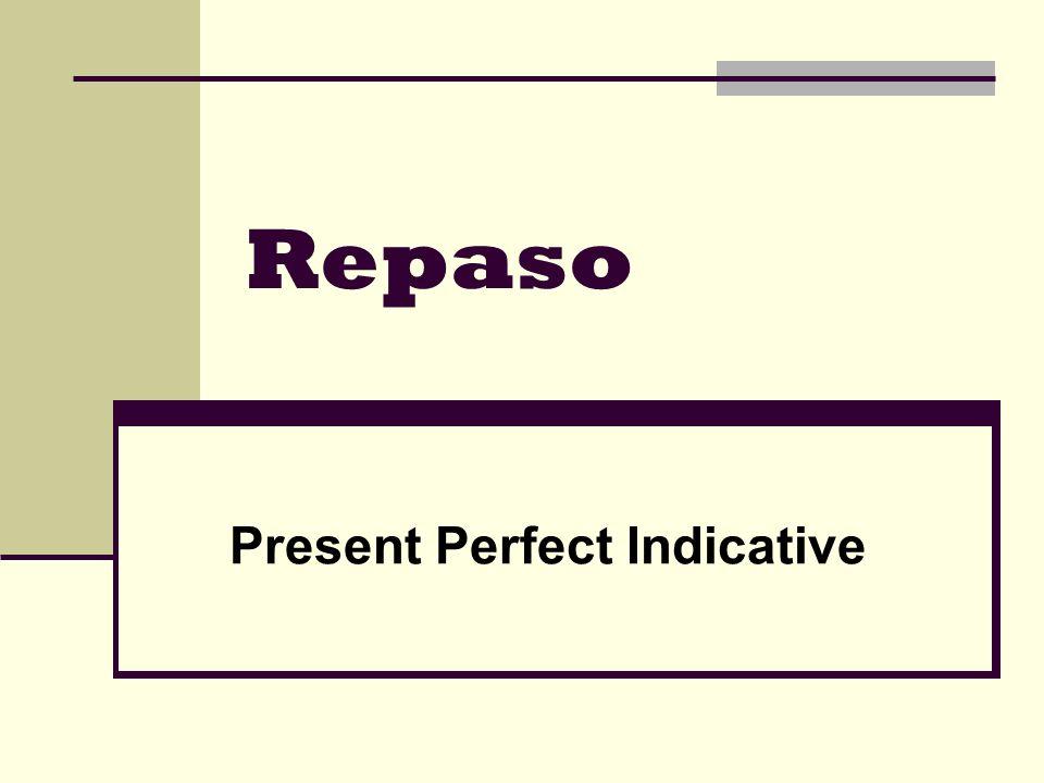 Repaso Present Perfect Indicative