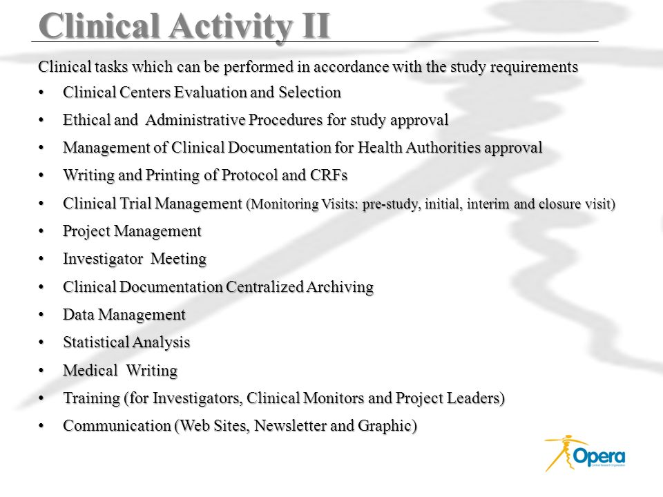 Clinical Activity II Clinical tasks which can be performed in accordance with the study requirements Clinical Centers Evaluation and Selection Clinica