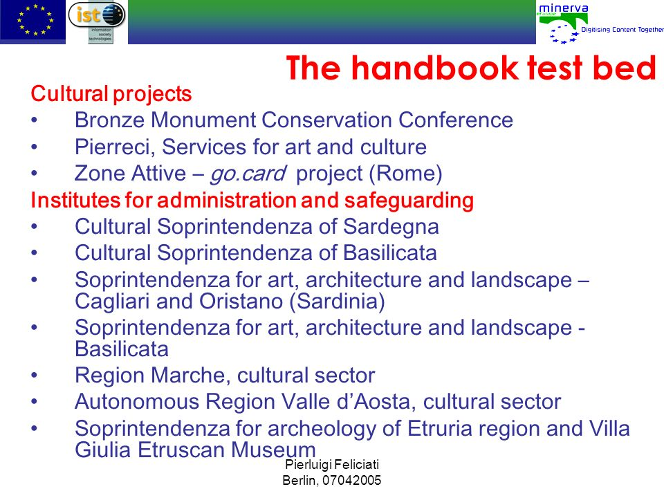 Pierluigi Feliciati Berlin, 07042005 The handbook test bed Cultural projects Bronze Monument Conservation Conference Pierreci, Services for art and cu
