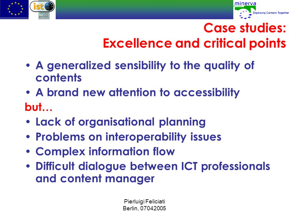 Pierluigi Feliciati Berlin, 07042005 Case studies: Excellence and critical points A generalized sensibility to the quality of contents A brand new att