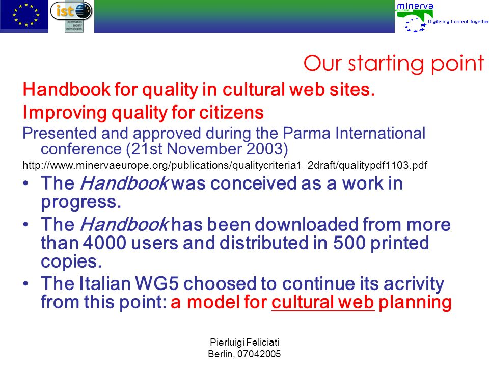 Pierluigi Feliciati Berlin, 07042005 our main activities 1.Italian edition of the Handbook for quality in cultural web sites.