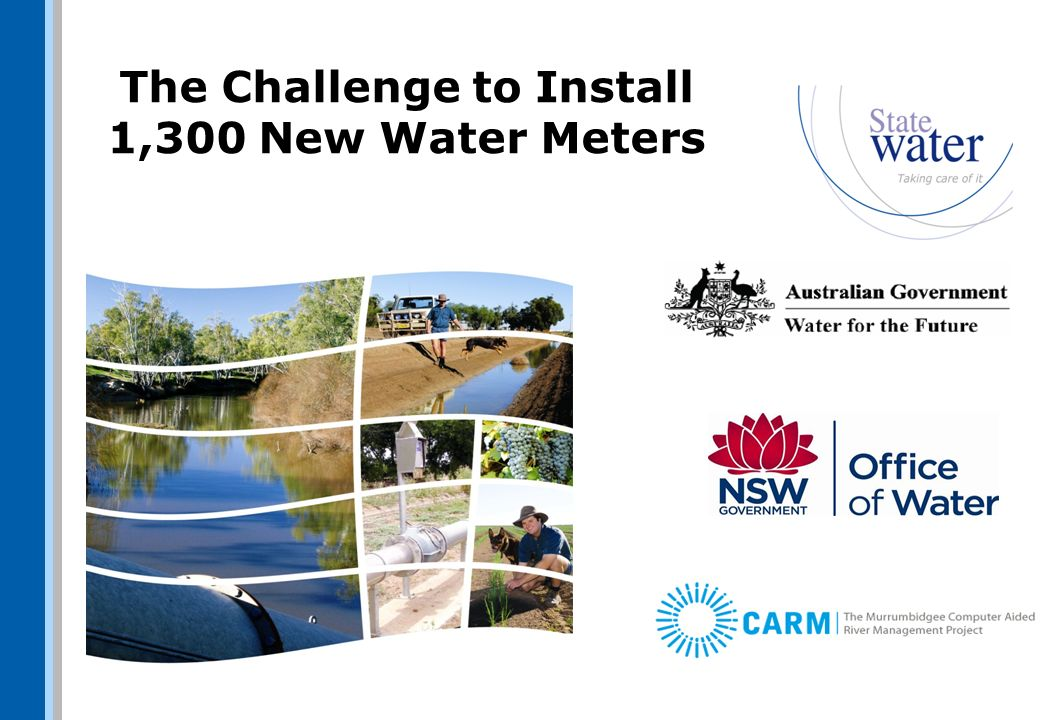 Scope Install electromagnetic meters (mostly) + telemetry + solar power ~700 sites in Upper Murray Valley ~600 sites in Murrumbidgee Valley Data forwarded to NOW and SWC