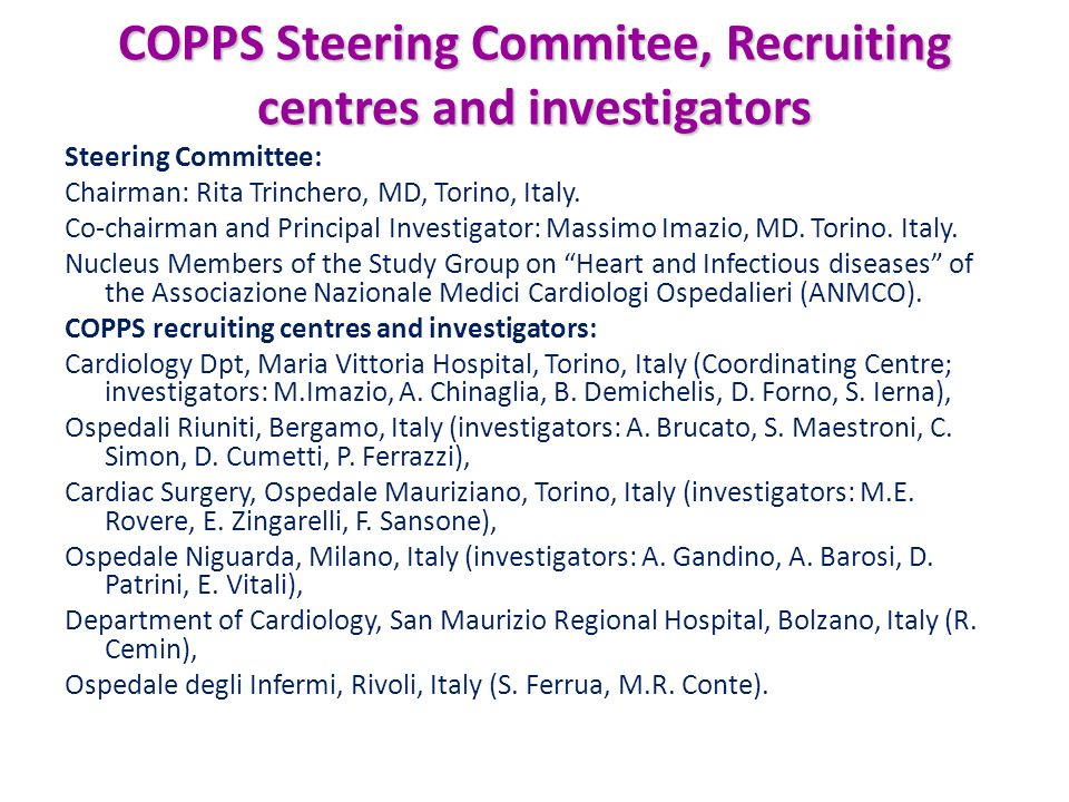 COPPS Steering Commitee, Recruiting centres and investigators Steering Committee: Chairman: Rita Trinchero, MD, Torino, Italy. Co-chairman and Princip