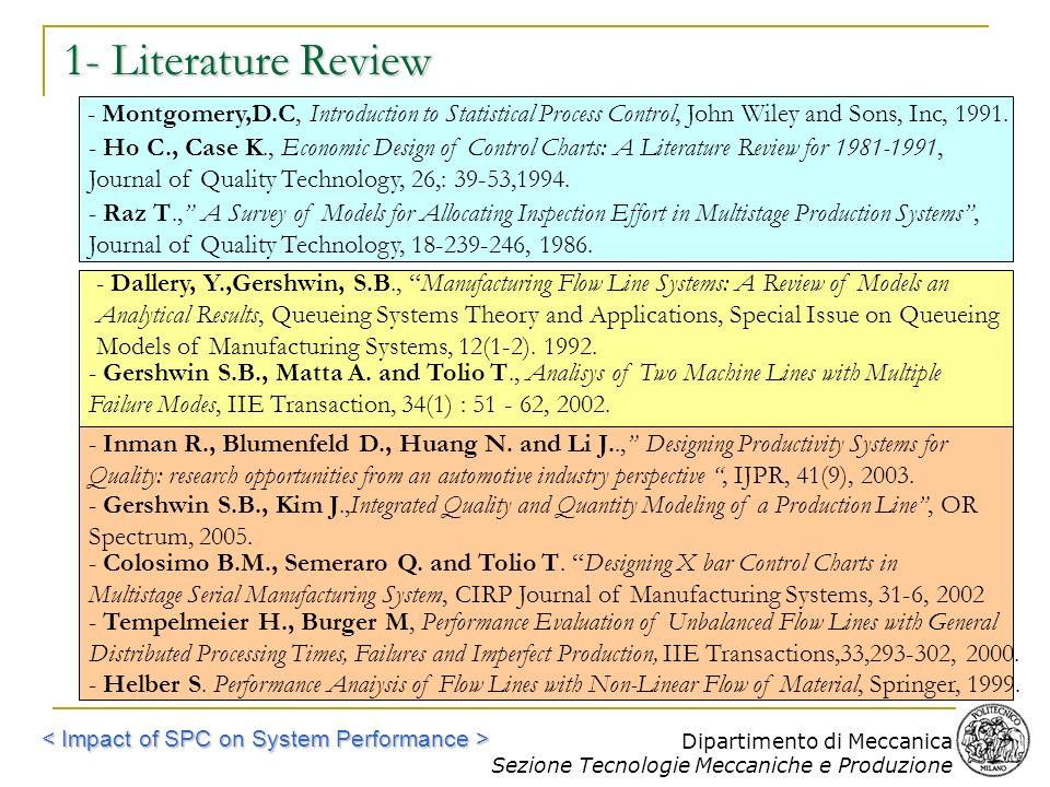 Dipartimento di Meccanica Sezione Tecnologie Meccaniche e Produzione 1- Literature Review - Montgomery,D.C, Introduction to Statistical Process Contro