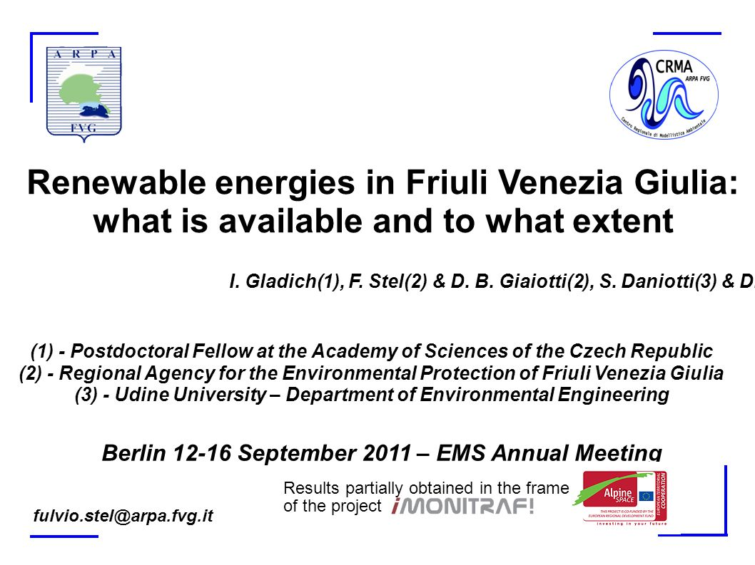 Arpa FVG- Agenzia Regionale per la Protezione dell Ambiente del Friuli Venezia Giulia CRMA – Centro Regionale per la Modellistica Ambientale Berlin, 12-17 September 2011 EMS Annual Meeting Biomass One third of the region is covered by forests