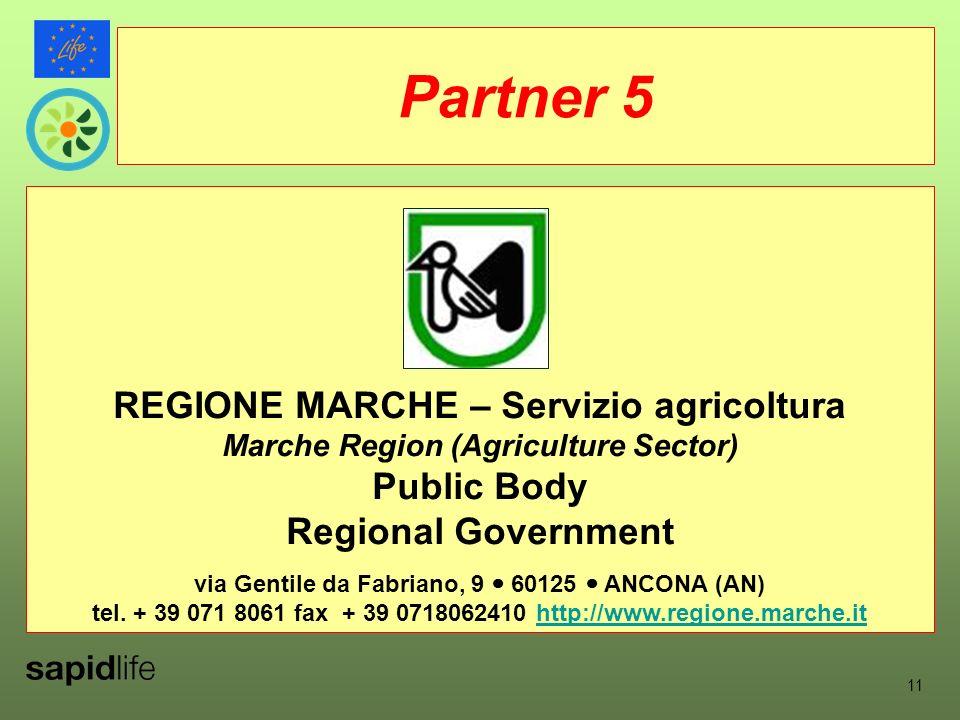 REGIONE MARCHE – Servizio agricoltura Marche Region (Agriculture Sector) Public Body Regional Government via Gentile da Fabriano, 9 60125 ANCONA (AN) tel.