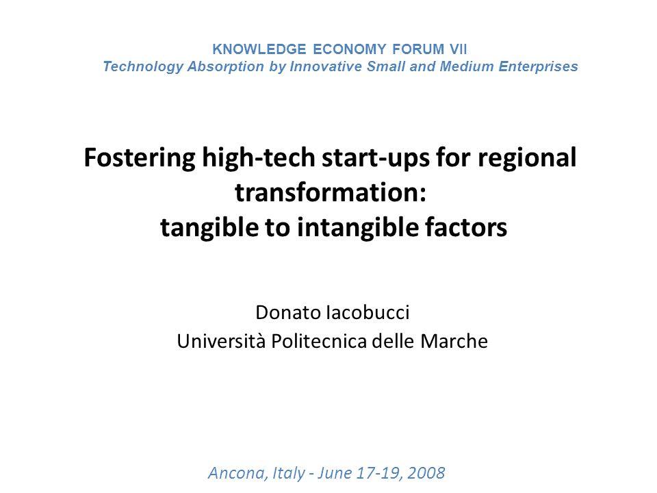 © Donato IacobucciUniversità Politecnica delle Marche Fostering high-tech start-ups for regional transformation: tangible to intangible factors Donato