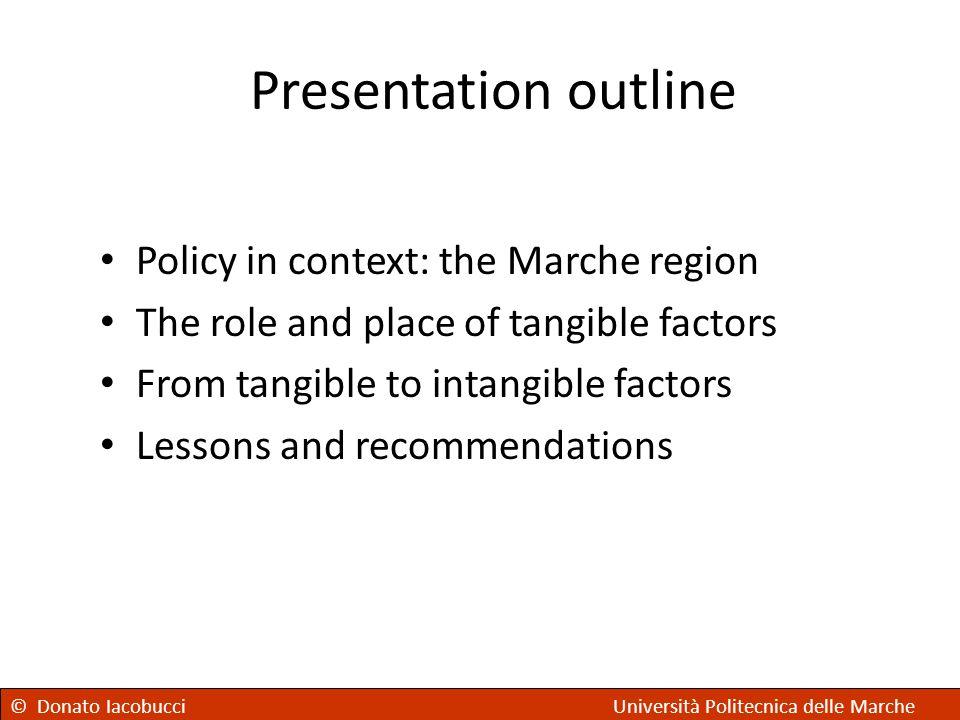 © Donato IacobucciUniversità Politecnica delle Marche© Donato IacobucciUniversità Politecnica delle Marche Presentation outline Policy in context: the