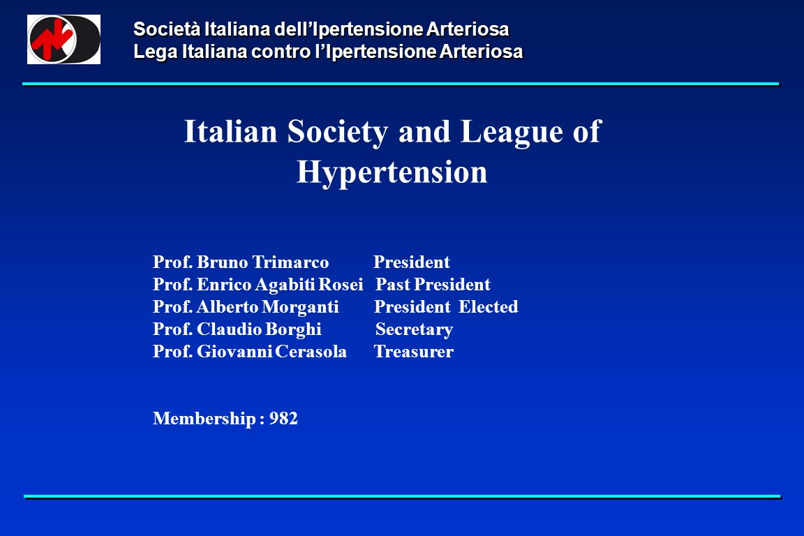 Società Italiana dellIpertensione Arteriosa Lega Italiana contro lIpertensione Arteriosa Italian Society and League of Hypertension Prof.