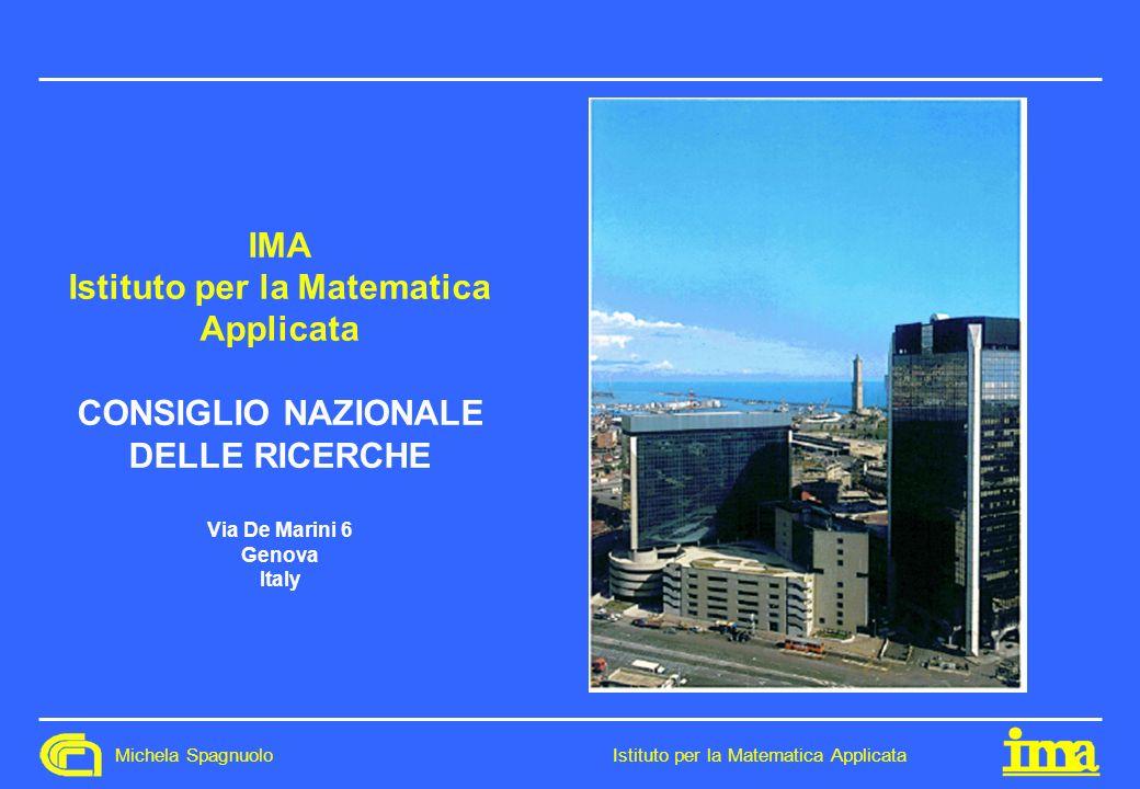 Michela Spagnuolo Istituto per la Matematica Applicata IMA Istituto per la Matematica Applicata CONSIGLIO NAZIONALE DELLE RICERCHE Via De Marini 6 Gen