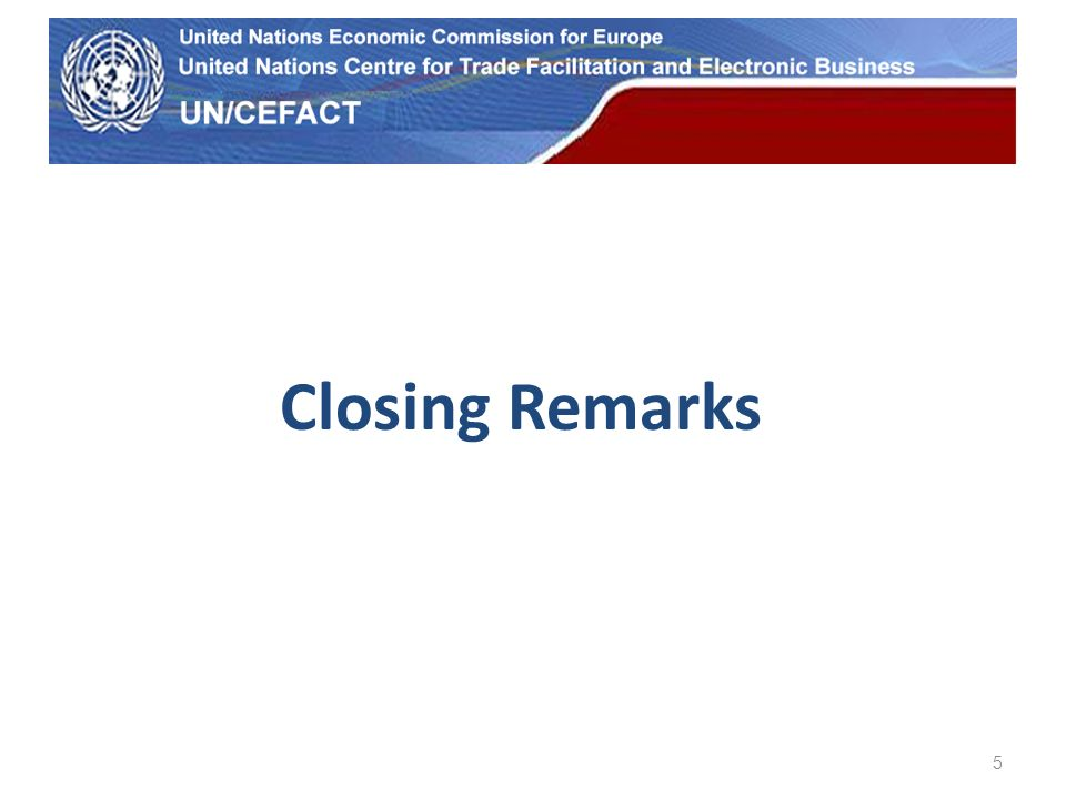 UN Economic Commission for Europe 5 Closing Remarks
