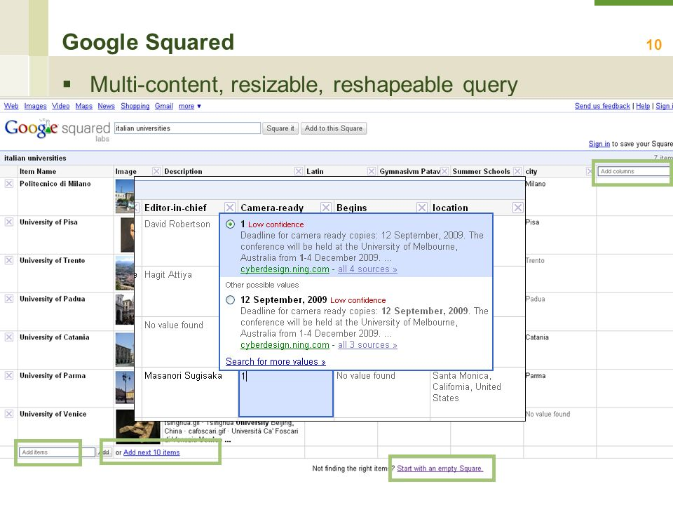 Brambilla, Ceri Search Computing: LIQUID QUERIES Google Squared Multi-content, resizable, reshapeable query 10