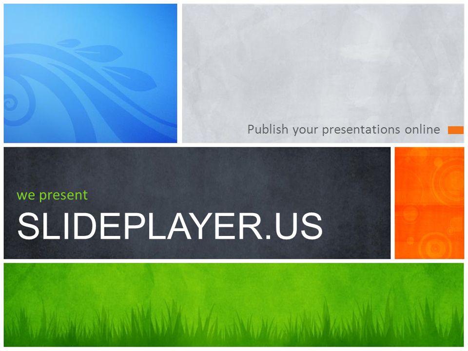 Publish your presentations online we present SLIDEPLAYER.US