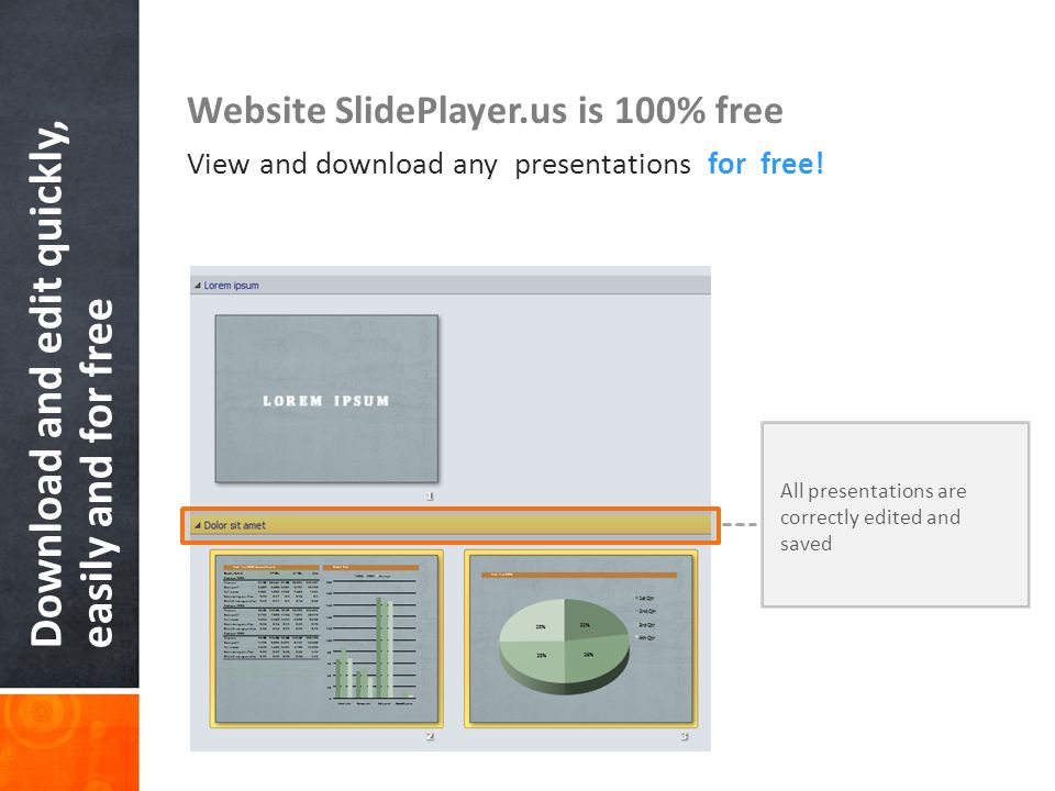 Download and edit quickly, easily and for free Website SlidePlayer.us is 100% free View and download any presentations for free! All presentations are
