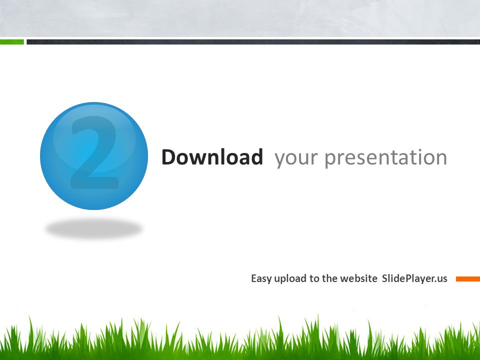 2 Download your presentation Easy upload to the website SlidePlayer.us
