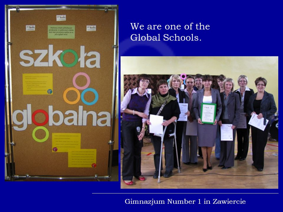 Special actions in our school Gimnazjum Number 1 in Zawiercie A poster of Global Education Week.