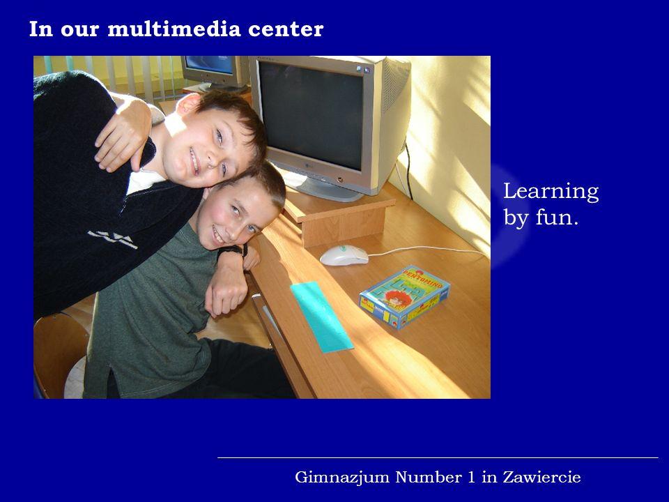 Gimnazjum Number 1 in Zawiercie In our multimedia center