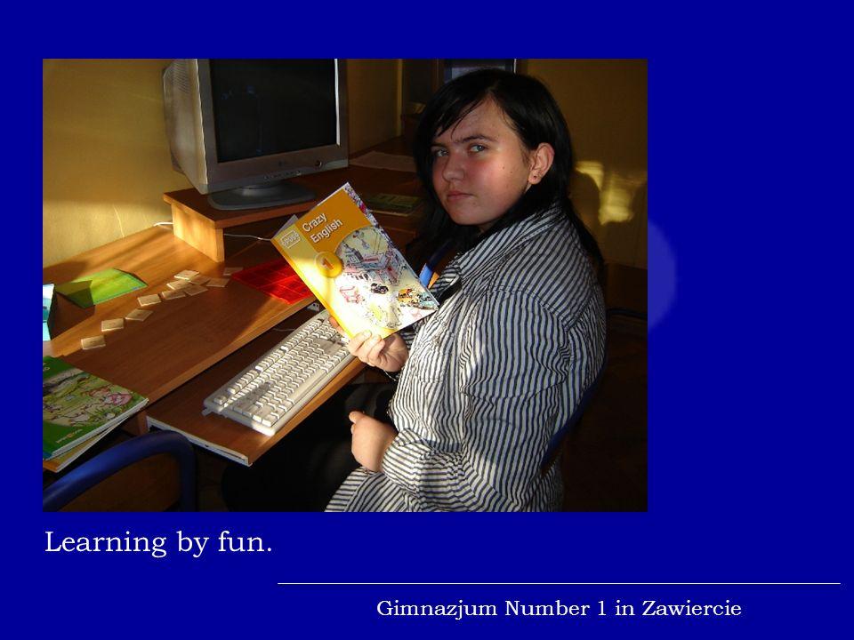 Learning by fun. Gimnazjum Number 1 in Zawiercie