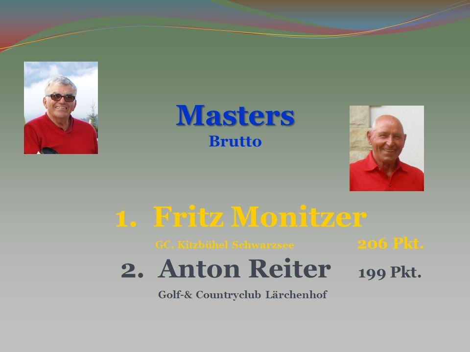 Masters Brutto 1.Fritz Monitzer GC. Kitzbühel Schwarzsee 206 Pkt. 2.Anton Reiter 199 Pkt. Golf-& Countryclub Lärchenhof