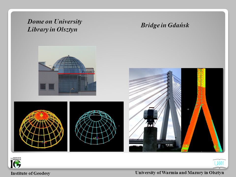 University of Warmia and Mazury in Olsztyn Institute of Geodesy Information obtained from terrestrial laser scanner