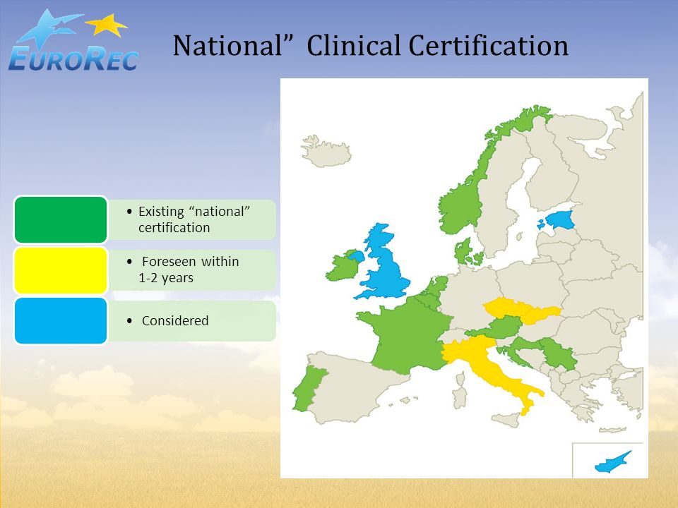 National Clinical Certification Existing national certification Foreseen within 1-2 years Considered