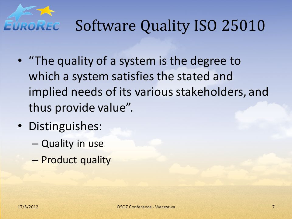 Quality in use Effectiveness Efficiency Satisfaction UsefulnessTrustPleasureComfort Freedom from risk Economic risk mitigation Health and safety risk mitigation Environmental risk mitigation Context coverage Context completeness Flexibility 17/5/20128OSOZ Conference - Warszawa