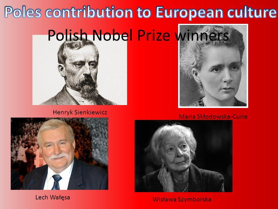 Henryk Sienkiewicz Maria Skłodowska-Curie Lech Wałęsa Polish Nobel Prize winners Wisława Szymborska