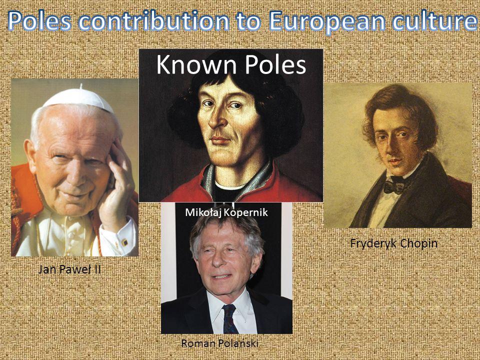 Fryderyk Chopin Jan Paweł II Roman Polański Known Poles Mikołaj Kopernik