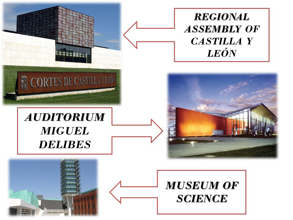 REGIONAL ASSEMBLY REGIONAL ASSEMBLY OF CASTILLA Y LEÓN AUDITORIUM AUDITORIUM MIGUEL DELIBES MUSEUM OF SCIENCE
