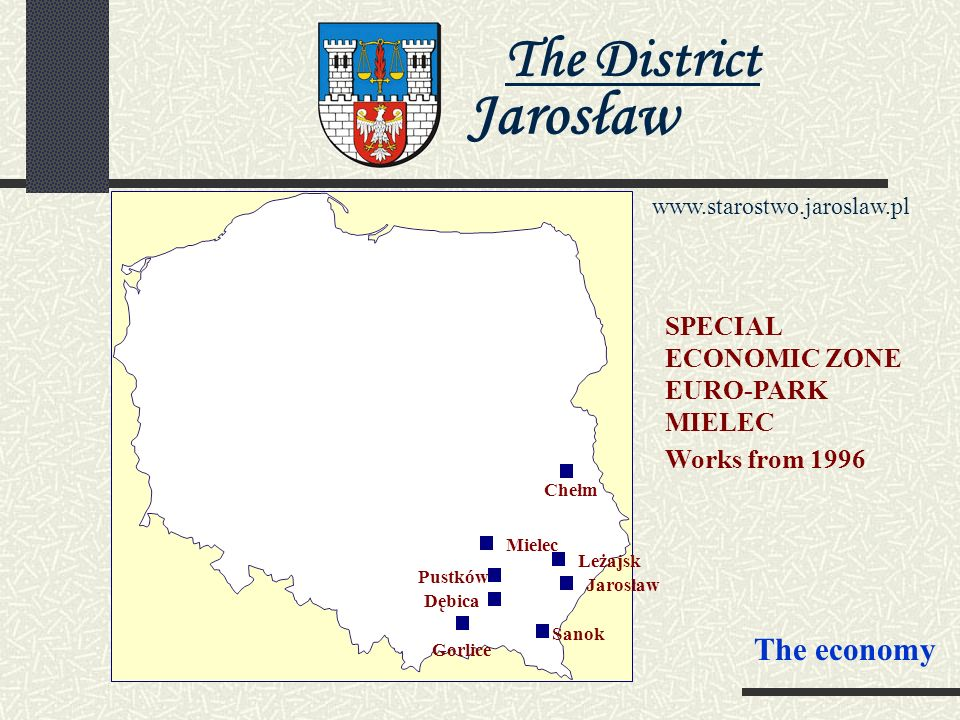 The District Jarosław www.starostwo.jaroslaw.pl The road- entry point Korczowa - Krakowiec - 34 kms from Jarosławia active around the clock - the freight traffic serves and personal - possesses the modern terminal of the veterinary briefing and health inspection The economy